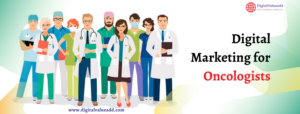 Digital Marketing for Oncologists in Bangalore