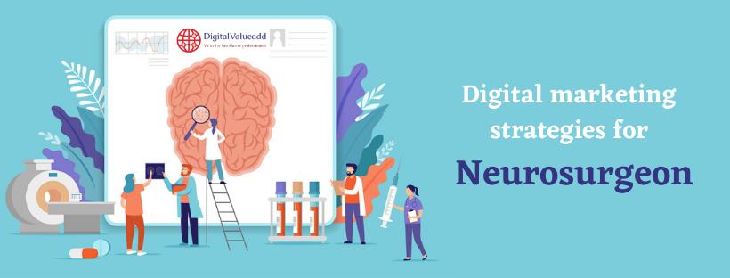 Digital Marketing Strategies for Neurosurgeon in Bangalore